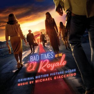 Michael Giacchino - Bad Times At The El Royale: Original Motion Picture Score (2018)