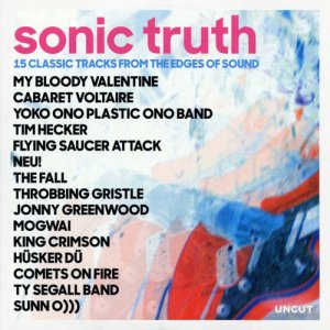 VA - Sonic Truth - 15 Classic Tracks From The Edges Of Sound (2018)
