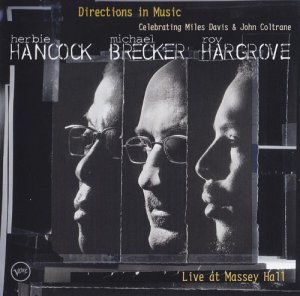 Herbie Hancock, Michael Brecker, Roy Hargrove - Directions In Music (2002)