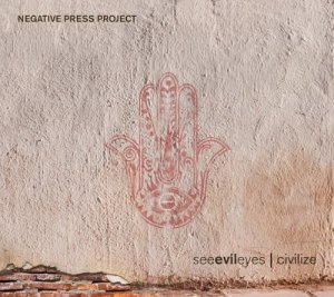 Negative Press Project - Seeevileyes: Civilize (2015)