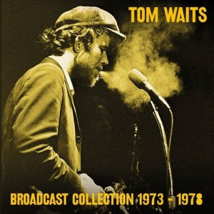 Tom Waits - Broadcast Collection 1973-1978 [7CD Remastered Set] (2017)