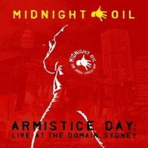 Midnight Oil - Armistice Day: Live At The Domain, Sydney (2018) [Blu-ray]