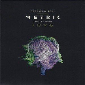 Metric - Dreams So Real - Live In Concert (2018) [Blu-ray]