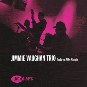 Jimmie Vaughan Trio & Mike Flanigin - Live At C-Boy's (2017) [WEB]