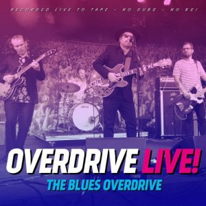 The Blues Overdrive - Overdrive Live! (2017)