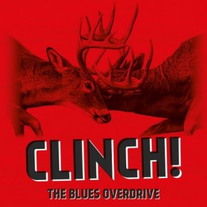 The Blues Overdrive - Clinch! (2015)