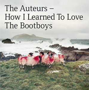 The Auteurs – How I Learned to Love the Bootboys [2CD Expanded Edition] (1999/2014)