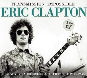 Eric Clapton - Transmission Impossible (3CD) (2018)