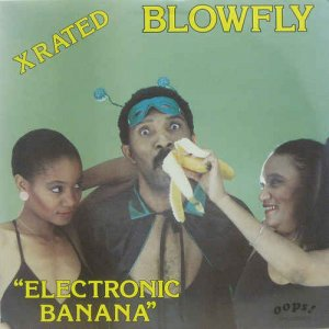 Blowfly - Electronic Banana (1984) [Reissue 2016]