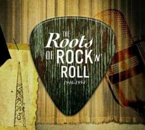 VA - The Roots Of Rock 'N' Roll 1946-1954 [3CD Remastered Box Set] (2004)