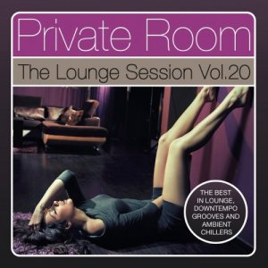 VA - Private Room - The Lounge Session, Vol. 20 (2018)