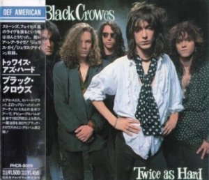The Black Crowes - Twice As Hard (1992) [CDS Japan Press]