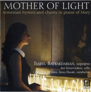 Isabel Bayrakdarian - Mother of Light: Armenian hymns and chants in praise of Mary (2016) [24bit/192kHz]