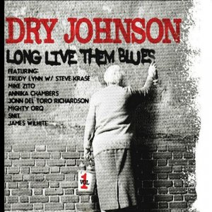 Dry Johnson - Long Live Them Blues Vol. 1 (2018)