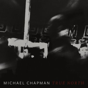 Michael Chapman - True North (2019)