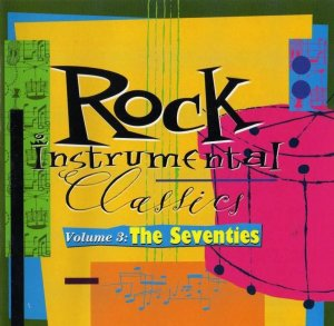 Various Artists - Rock Instrumental Classics Vol. 3: The Seventies (1994)