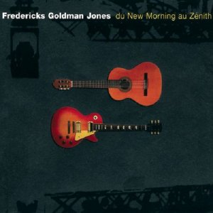 Fredericks Goldman Jones - Du New Morning au Z?nith [2CD Set] (1995/2011)