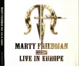 Marty Friedman - Exhibit A: Live In Europe (2007)