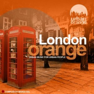 VA - London Orange (Urban Music for Urban People) (2019)