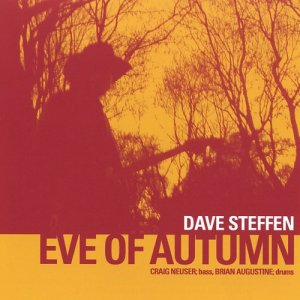 Dave Steffen Band - Eve Of Autumn (2004)