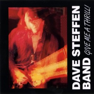 Dave Steffen Band - Give Me A Thrill (2000)