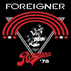Foreigner - Live At The Rainbow '78 (2019) [96kHz/24bit]