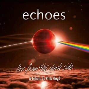 Echoes - Live From The Dark Side (A Tribute To Pink Floyd) (2019) [Blu-ray]