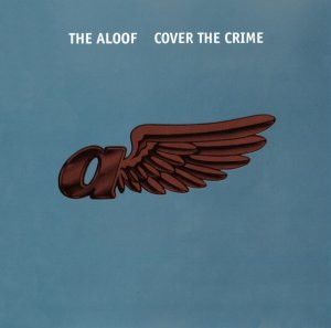 The Aloof - Cover The Crime (1994)