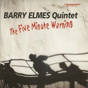Barry Elmes Quintet - The Five Minute Warning (2001)