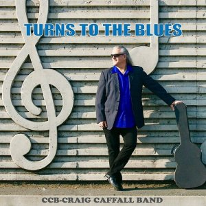 Craig Caffall Band - Turns To The Blues (2019)