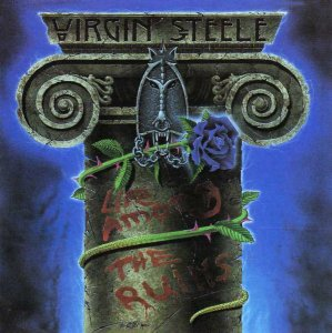 Virgin Steele - Life Among The Ruins (1993)