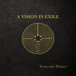 Subaltern Project - A Vision In Exile (2019) [WEB]
