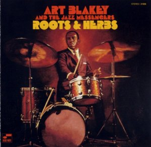 Art Blakey & The Jazz Messengers - Roots & Herbs (1961) (Remastered, 1999)
