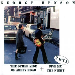 George Benson - The Other Side Of Abbey Road / Give Me The Night (1969 / 1980)
