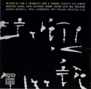 Coltrane, Jaspar, Sulieman, Young - Interplay For 2 Trumpets And 2 Tenors (1957) (Remastered, 1992)