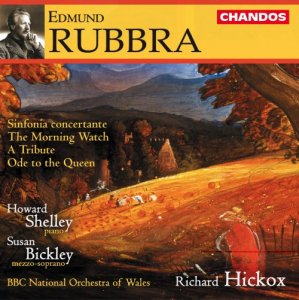Howard Shelley, Susan Bickley & Richard Hickox - Rubbra: Sinfonia Concertante, The Morning Watch, A Tribute & Ode to the Queen (2001)