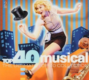 VA - Top 40 Musical - The Ultimate Top 40 Collection [2CD Set] (2017)