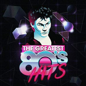 VA - The Greatest 80's Hits (2018)