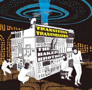 The Baker Brothers - Transition Transmission (2008)