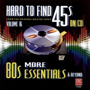 VA - Hard to Find 45s on CD, Vol. 16: More 80s Essentials & Beyond [Remastered] (2016)
