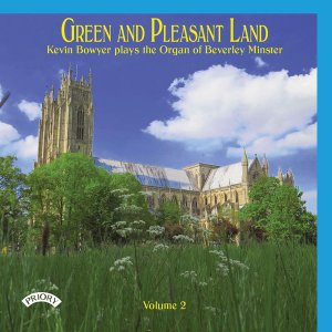 Kevin Bowyer - Green And Pleasant Land Vol 2: Kevin Bowyer Plays The Organ Of Beverley (2019) [Hi-Res]