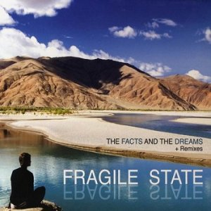 Fragile State - The Fact And Dreams + Remixes (2010)