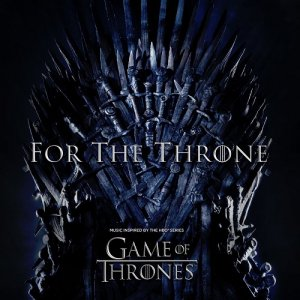 VA - For the Throne (Music Inspired by the HBO Series Game of Thrones) [WEB] (2019)