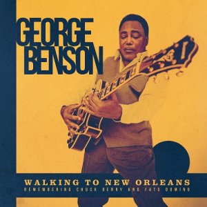George Benson - Walking To New Orleans (2019) [Hi-Res]