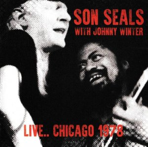 Son Seals With Johnny Winter - Live..Chicago (1978) (2017)