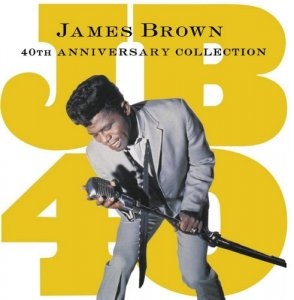 James Brown - 40th Anniversary Collection [2CD Set] (1996)