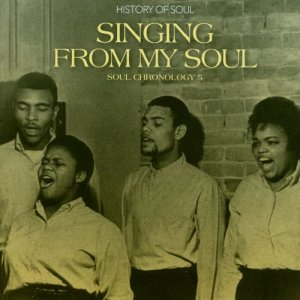 VA - Singing From My Soul: Soul Chronology 5 [2CD Set] (2014)