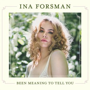 Ina Forsman - Been Meaning to Tell You (2019) (HDtracks)