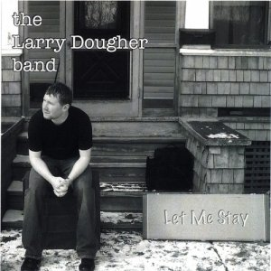 The Larry Dougher Band - Let Me Stay (2006)