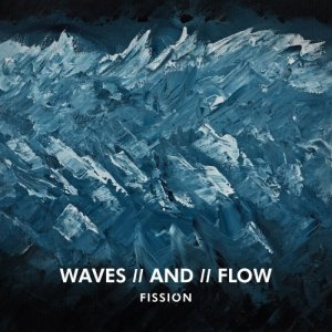 FISSION - WAVES // AND // FLOW (2019) [Hi-Res]